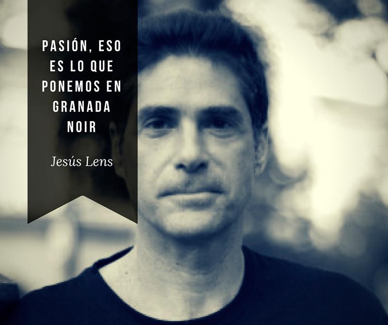 Jesús Lens director Granada Noir