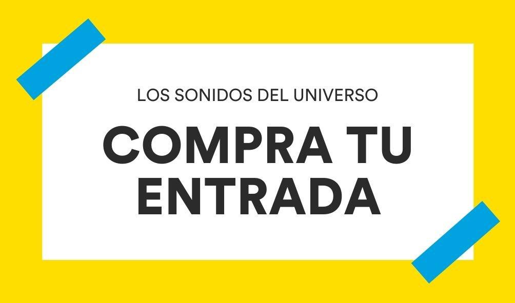 ENTRADA SONIDOS UNIVERSO